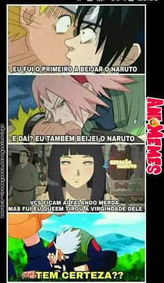 Sasuke: Naruto's first kiss Sakura: Naruto's second kiss Hinata: They keep talking shit but I took his virginity Kakashi: Are you sure Lolllll. Anime Meme, Otaku Anime, Manga Anime, Kakashi Sensei, Naruto Shippuden Sasuke, Boruto, Shikamaru, Sasunaru, Naruto Meme