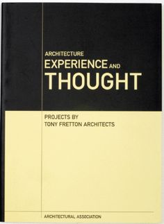 Architecture, Experience and Thought: Tony Fretton Architects