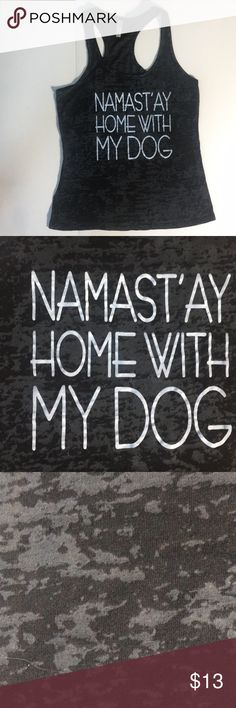 NAMASTAY'AY HOME WITH MY DOG racerback tank NAMASTAY'AY HOME WITH MY DOG racerback tank black and gray color.  Size. Large Mark Classic Tops Tank Tops