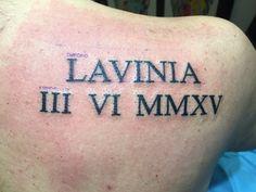 #tattoo#roman#write#name#doughter#dateofbirth