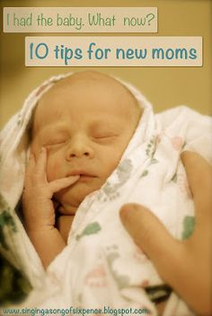 A Song of Sixpence: 10 tips for new moms I'll need this one day. Not today but one day!