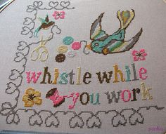 "embroidery cross-stitch ""Whistle while you work"" (this link doesn't exist ... re-pinning anyway)"