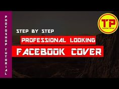 MAKE YOUR FB COVER PHOTO LOOKS PROFESSIONAL WITH PHOTOSHOP | ADOBE PHOTOSHOP TUTORIAL - (More Info on: http://LIFEWAYSVILLAGE.COM/videos/make-your-fb-cover-photo-looks-professional-with-photoshop-adobe-photoshop-tutorial/)