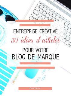 Un Blog pour votre entreprise, Conseils et idées articles de Blog #blogging #blogueuse #entrepreneuse
