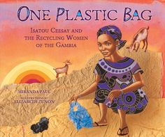 Learn about Isatou Ceesay's ingenious idea to recycle plastic bags in the Gambia! Download a free One Plastic Bag bookmark through our website.