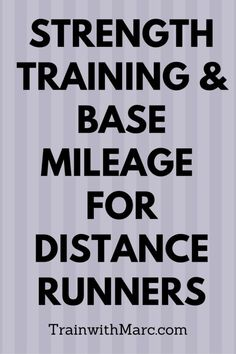 Strength training while adding base mileage for distance runners