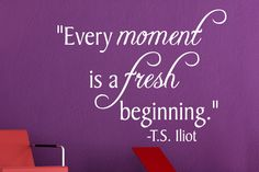 Every moment is...TS Eliot Wall Decal Quote