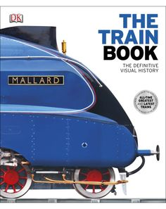 The Train Book traces the history and role of trains from the first steam engines to diesel engines and then to today's high-speed bullet