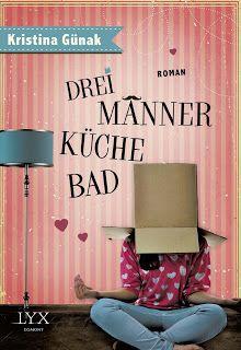 ~*Book Lounge-Lesegenuss*~: || Rezension || Drei Männer, Küche, Bad ~ Kristina...