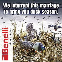 We interrupt this marriage to bring you duck season! #Benelli