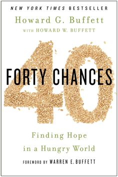 40 Chances: Finding Hope in a Hungry World:  A new book that captures Howard G. Buffett's journey to feed a hungry world. #Hunger #Charity #Inspiration