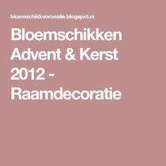 Bloemschikken Advent & Kerst 2012 - Raamdecoratie