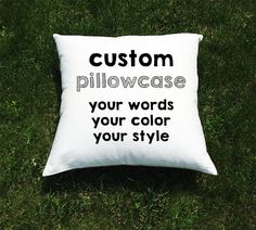 Custom Throw Pillow Cover - Funny Sayings, Inspirational Quotes - Choose Your Words, Color, and Style - Bed or Throw Pillow
