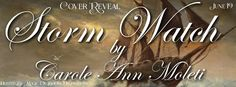 Tracey A Wood's - The Author's Blog - Blog spot: Storm Watch by Carole Ann Moleti - Cover Reveal + ...