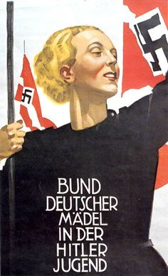 German WWII Poster for League of German Girls  http://www.bdmhistory.com/images/posters/propaganda16.jpg