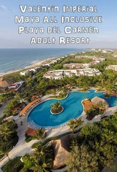 Valentin Imperial Maya All Inclusive Playa Del Carmen Adult Resort. Part Of  The Best Playa