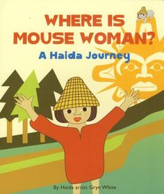 Where is Mouse Woman?: A Haida Journey, board book