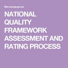 NATIONAL QUALITY FRAMEWORK ASSESSMENT AND RATING PROCESS