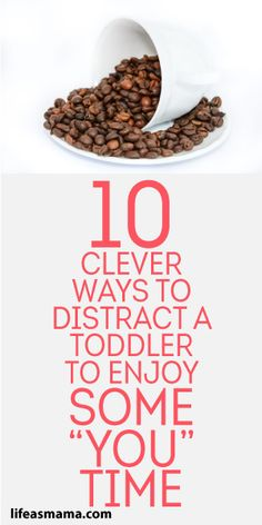 "10 Clever Ways To Distract A Toddler To Enjoy Some ""You"" Time!"