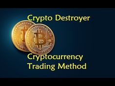 Crypto Destroyer - Cryptocurrency Trading Method - YouTube