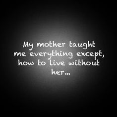 miss you, mom