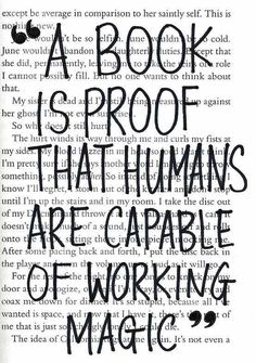 """A Book Is Proof That Humans Are Capable Of Working Magic"""
