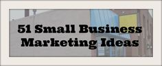 51 Small Business #Marketing Ideas