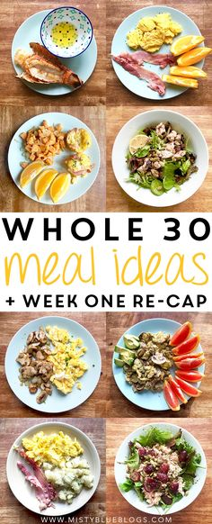 Week one of the Whole 30 challenge is complete! Here's a re-cap of how it went for me, plus some meal ideas. #weightlossrecipes