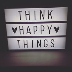 THINK HAPPY THINGS Heidi Swapp Light Box. Motivation for a gloomy day.