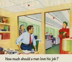 How much should a man love his job? #vintage #office #1940s