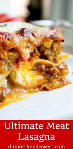 Ultimate Meat Lasagna with four cheeses, a homemade marinara sauce and ...