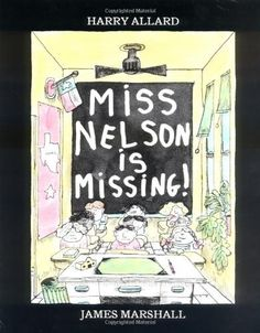 Miss Nelson Is Missing! by Harry Allard. $6.99. Publisher: Sandpiper (October 28, 1985). Reading level: Ages 4 and up. Publication: October 28, 1985. Author: Harry Allard