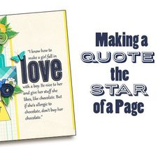 Heddy's sharing her favorite tips for making a quote the star of your scrapbooking layouts!
