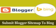 Submit Blogger SiteMap To Bing Webmasters Tools