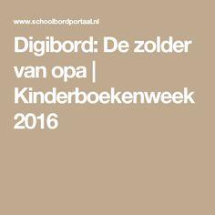 Digibord: De zolder van opa | Kinderboekenweek 2016