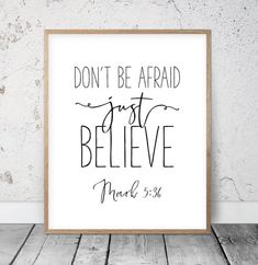 Dont Be Afraid Just Believe, Mark Bible Verse Art Print, Christian Print, Inspirational Quote Inspirational Bible Quotes, Bible Verses Quotes, Sign Quotes, Scripture Signs, Bible Verse Wall Art, Love One Another Quotes, Quotes About Motherhood, Just Believe, Quote Prints