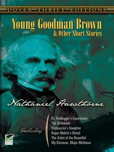 Young Goodman Brown and Other Short Stories (Dover Thrift Editions) by Nathaniel Hawthorne 0486270602 9780486270609 American Literature, Classic Literature, Nathaniel Hawthorne, Essay Topics, Books To Buy, Short Stories, Storytelling, Fiction