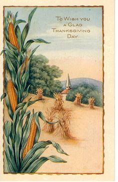 Thanksgiving corn, shucks, churc h in background Thanksgiving Pictures, Thanksgiving Blessings, Thanksgiving Greetings, Vintage Thanksgiving, Vintage Fall, Vintage Holiday, Vintage Halloween, Fall Halloween, Thanksgiving Quotes