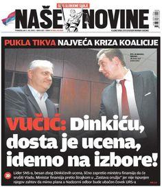 """Наше новине: Вучић поручио Динкићу """"доста је било уцена, идемо на изборе"""""""