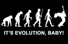 Es la evolución, cariño!