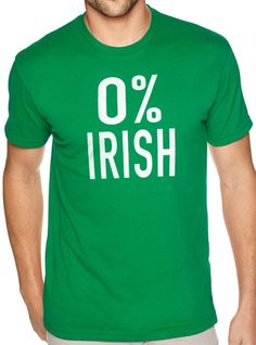 """0% Irish Men's T shirt    Funny T-shirt Ireland shirt Unisex Shirt St Patricks Day Cool T Shirts Irish Tee Irish    MENS T-SHIRTS - More than just a """"day off"""" tee, it strikes a colorful chord by itself or paired with a sport or dress shirt.    • 4.5 oz., pre-shrunk 100%Softstyle cotton (Heathers 35/65 cotton/polyester, Sport Grey and Antiques 90/10 cotton/polyester)  • 30 singles  • Double-needle stitched neckline and sleeves  • 1/4 turned  • Shoulder-to-shoulder taping  • 3/4"""" seamless…"""