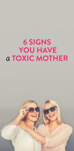 signs you have a toxic mother