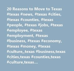 20 Reasons to Move to Texas #texas #news, #texas #cities, #texas #counties, #texas #people, #texas #jobs, #texas #employee, #texas #employment, #texas #business, #texas #economy, #texas #money, #texas #culture,,texas #business,texas #cities,texas #counties,texas #culture,texas #economy,texas #employee,texas #employment,texas #jobs,texas #money,texas #people,featured #stories,lifestyle #and #travel…