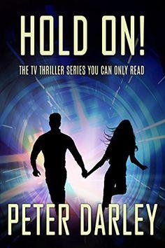 Hold On! - Season 1 by Peter Darley http://www.amazon.com/dp/B00VXTI2FM/ref=cm_sw_r_pi_dp_N7Nbxb1ENPHBG