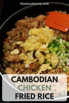 Cambodian Chicken Fried Rice