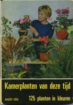 Kamerplanten van deze tijd - 125 planten in kleuren. Indoor plants of our time