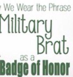 Military Brat for life!!!!!!!
