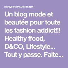 Un blog mode et beautée pour toute les fashion addict!!! Healthy ffood, D&CO, Lifestyle... Tout y passe. Faites un tour il y a toujours quelque chose à gagné