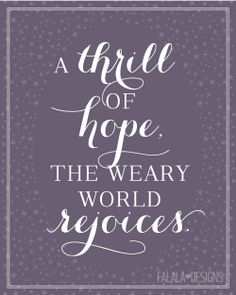 A thrill of hope, the weary world rejoices.  Holiday Printable