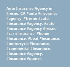 Auto Insurance Agency in Fresno, CA #auto #insurance #agency, #fresno #auto #insurance #agency, #auto #insurance #agency #fresno, #car #insurance, #home #insurance, #boat #insurance, #motorcycle #insurance, #commercial #insurance, #insurance #agency, #insurance #quotes http://jamaica.remmont.com/auto-insurance-agency-in-fresno-ca-auto-insurance-agency-fresno-auto-insurance-agency-auto-insurance-agency-fresno-car-insurance-home-insurance-boat-insurance-motorcycle-insu/  # Auto Insurance…